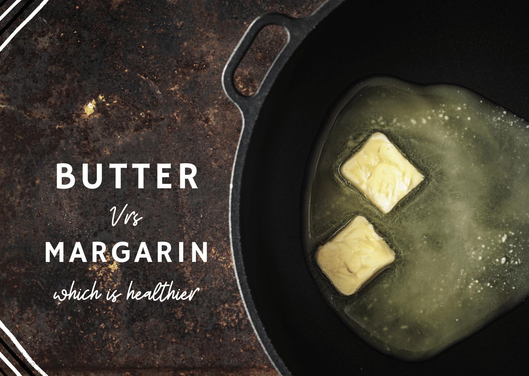 Margarine vs Butter In Comparisson